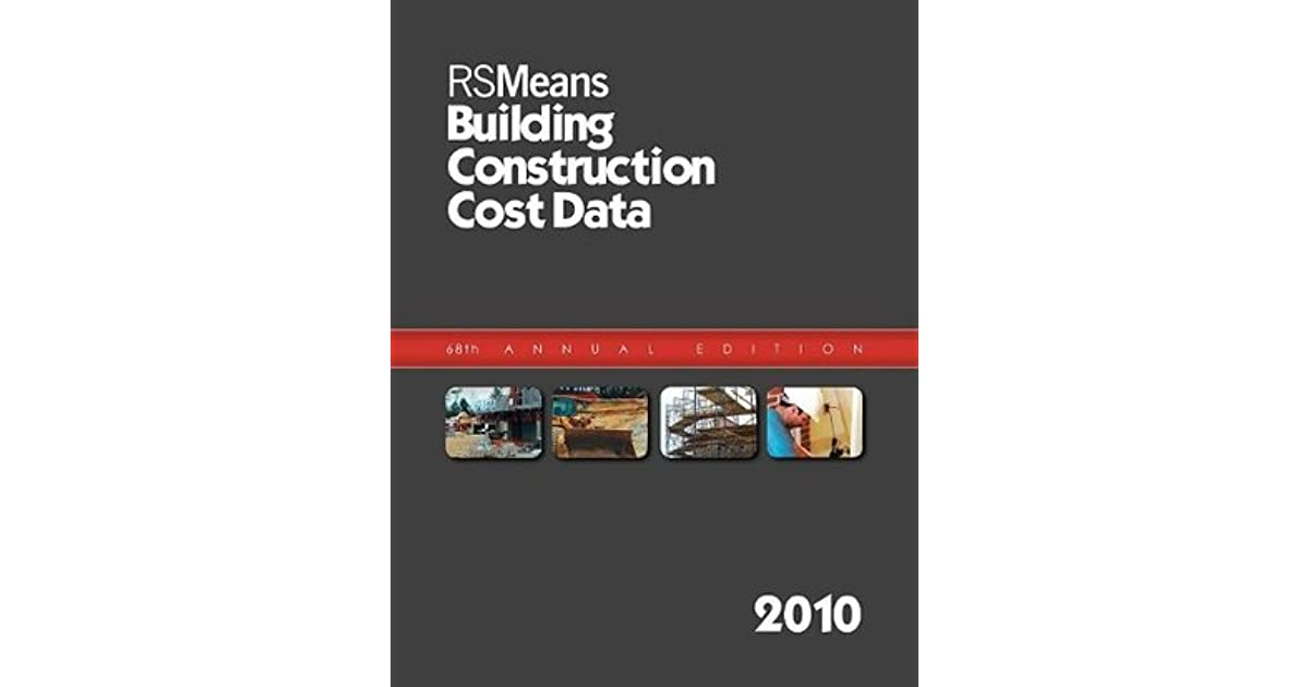 RSMeans Building Construction Cost Data 2010 by Phillip R  Waier