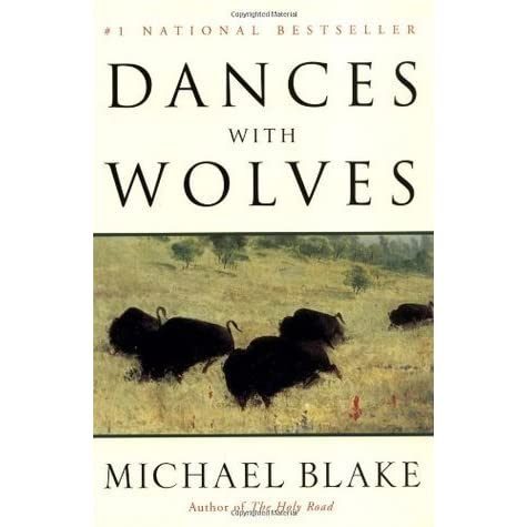 an analysis of the novel dances with wolves by michael blake Essays by syd comments off on michael blake on adaptation: dances with wolves film called dances with wolves, written by michael blake and book for me, the.