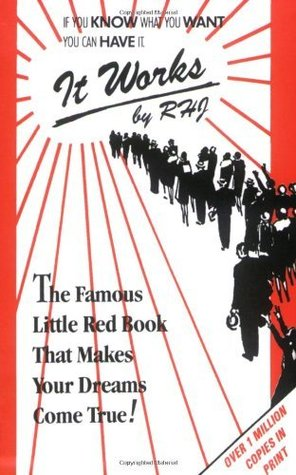 It Works: The Famous Little Red Book That Makes Your Dreams Come