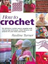 How to Crochet by Pauline Turner