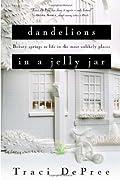 Dandelions in a Jelly Jar