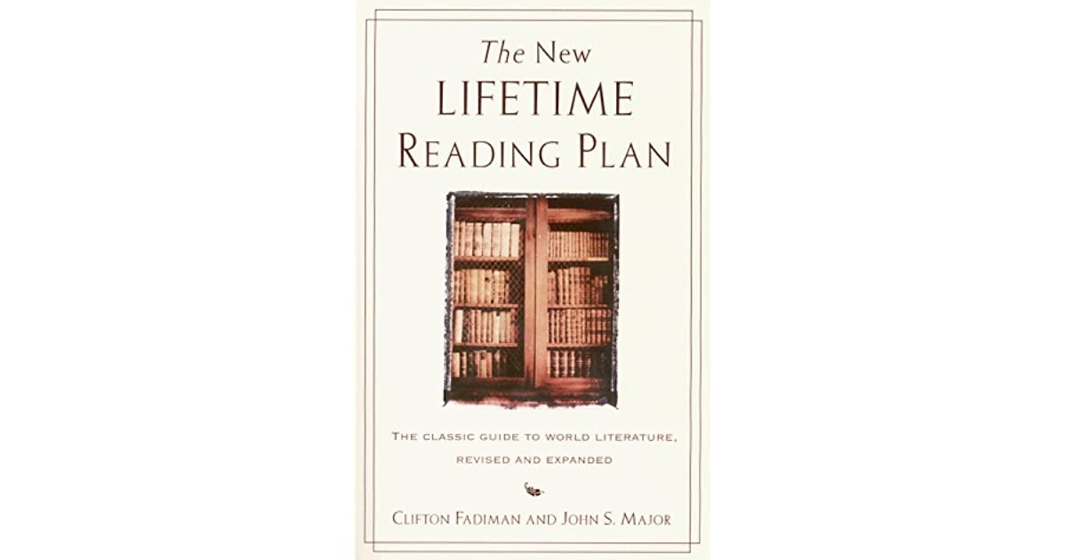 The New Lifetime Reading Plan: The Classic Guide to World Literature ...
