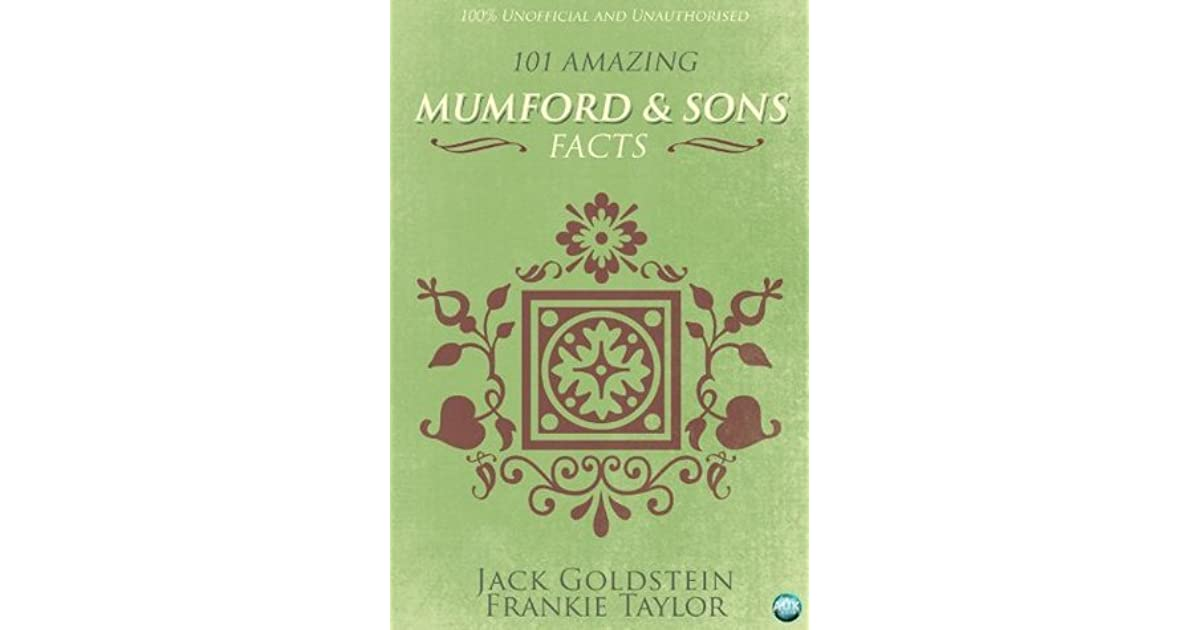 101 Amazing Mumford And Sons Facts Goldstein Jack Taylor Frankie