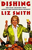 Dishing: Great Dish-And Dishes-From America's Most Beloved Gossip Columnist