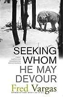 Seeking Whom He May Devour (Commissaire Adamsberg, #2)
