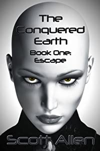 The Conquered Earth Book One: Escape