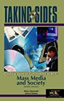 Taking Sides: Clashing Views on Controversial Issues in Mass Media and Society