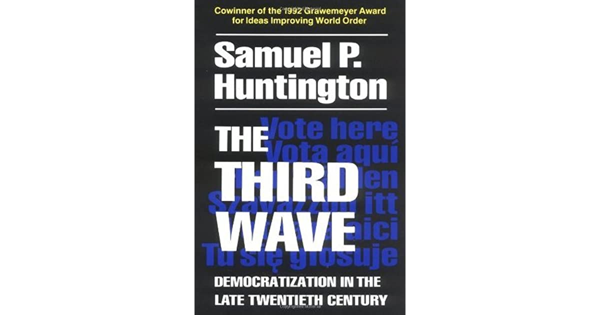 The third wave democratization in the late twentieth century by the third wave democratization in the late twentieth century by samuel p huntington fandeluxe Images