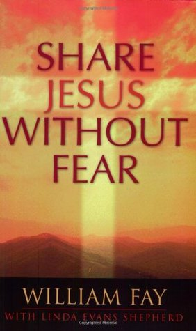 Share Jesus Without Fear by William Fay
