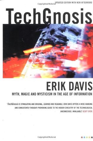 TechGnosis: Myth, Magic  Mysticism in the Age of Information