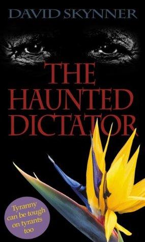 The Haunted Dictator