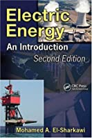 Electric Energy: An Introduction (Power Electronics and Applications Series)