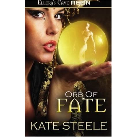 The Orb Of Fate The Orb 1 2 By Kate Steele
