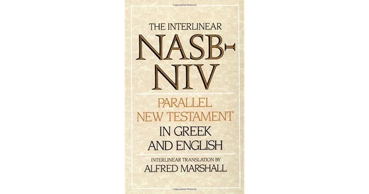 The Interlinear NASB-NIV Parallel New Testament in Greek & English