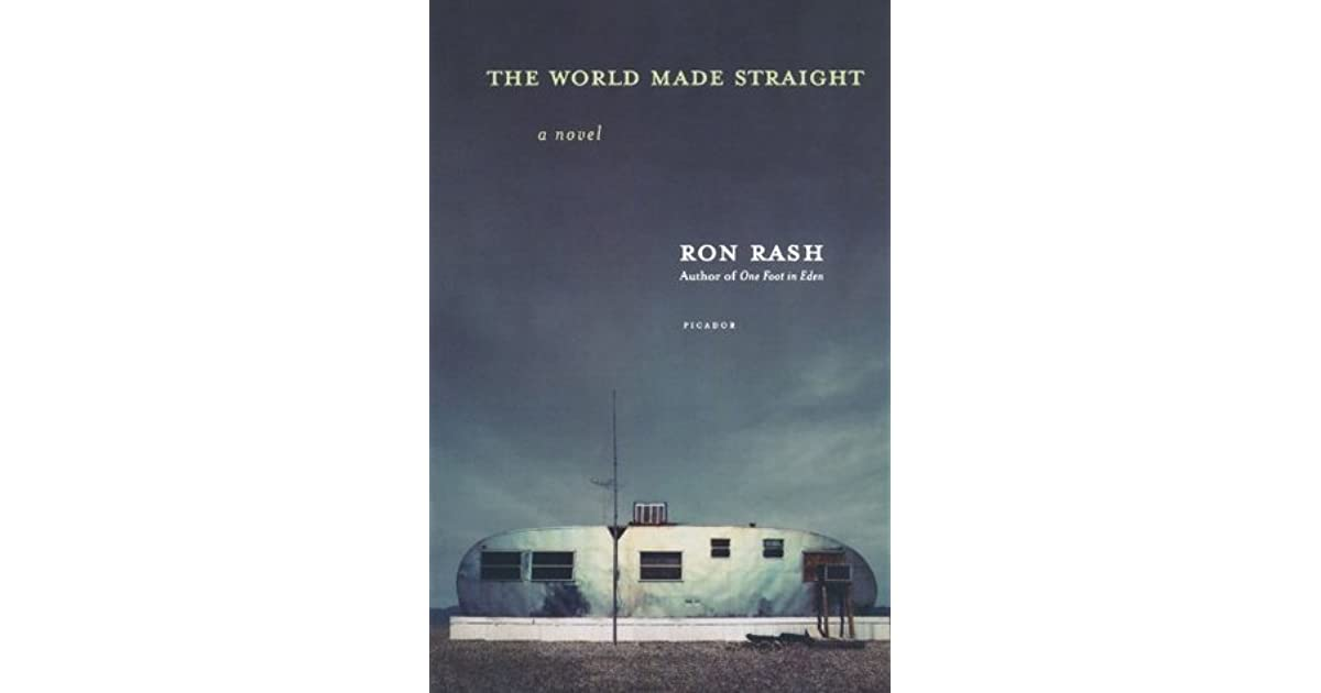 The World Made Straight By Ron Rash
