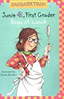 Junie B., First Grader: Boss of Lunch (Junie B. Jones, #19)