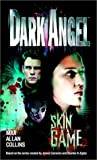 Skin Game (Dark Angel, #2)