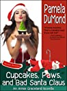 Cupcakes, Paws, and Bad Santa Claus by Pamela DuMond