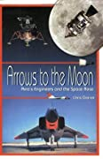 Arrows to the Moon: Avro's Engineers and the Space Race: Apogee Books Space Series 19