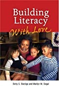 Building Literacy with Love: A Guide for Teachers and Caregivers of Children Birth Through Age 5