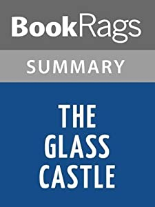 The Glass Castle by Jeannette Walls   Summary & Study Guide