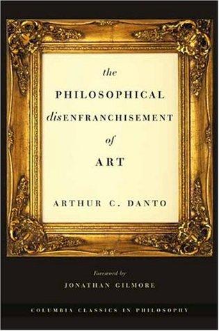 The Philosophical Disenfranchisement of Art