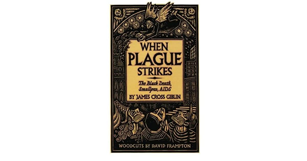 when plague strikes Three profiles of epidemics—the bubonic plague, smallpox, and aids—each one a cohesive cross section of history, medicine, and biology.