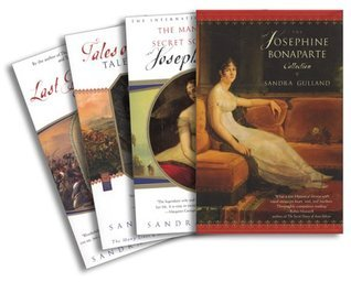 The Josephine Bonaparte Collection: The Many Lives and Secret Sorrows of Josephine B., Tales of Passion, Tales of Woe, and the Last Great Dance on Earth