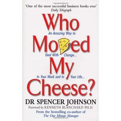 summary of the book who moved my cheese by spencer johnson