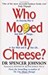 Spencer Johnson: Who Moved My Cheese?