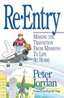 Re-Entry: Making the Transition from Missions to Life at Home