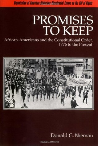 Promises to Keep: African-Americans and the Constitutional Order, 1776 to the Present