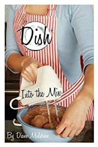 Into the Mix (Dish, #4)