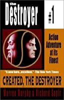 Created, the Destroyer (The Destroyer, #1)