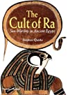 The Cult of Ra: Sun-Worship in Ancient Egypt