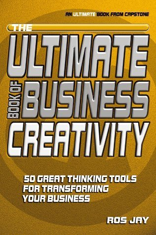 the ultimate book of business creativity