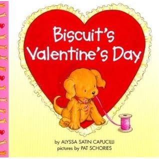 Biscuit's Valentine's Day by Alyssa Satin Capucilli ...