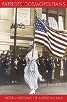 Patriots and Cosmopolitans: Hidden Histories of American Law