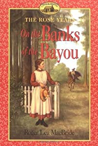 On the Banks of the Bayou (Little House: The Rose Years, #7)