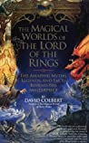 The Magical Worlds of Lord of the Rings: The Amazing Myths, Legends and Facts Behind the Masterpiece