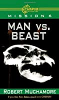 Man vs. Beast (Cherub, #6) by Robert Muchamore