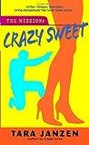Crazy Sweet (Steele Street, #6)