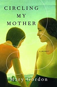 Circling My Mother: A Memoir