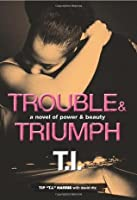 Trouble & Triumph (Power & Beauty, #2)