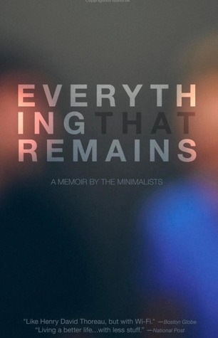 Everything That Remains by Joshua Fields Millburn