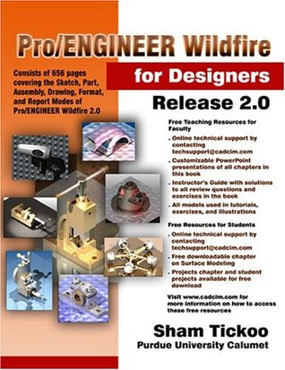 Pro/ENGINEER Wildfire for Designers Release 2 0 by Sham Tickoo