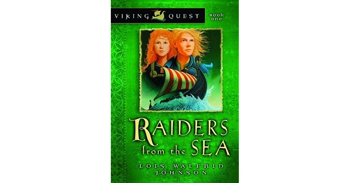 Raiders From The Sea Viking Quest 1 By Lois Walfrid Johnson