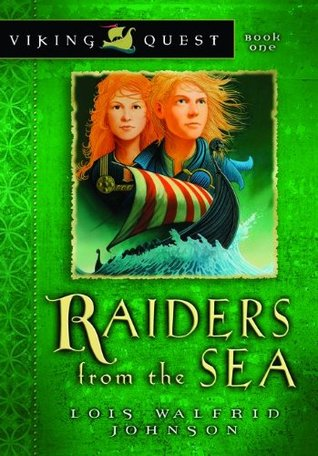 Raiders from the Sea by Lois Walfrid Johnson