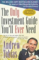 The Only Investment Guide You'll Ever Need: Newly Revised and Updated