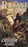The Radiant Seas (Saga of the Skolian Empire, #4)